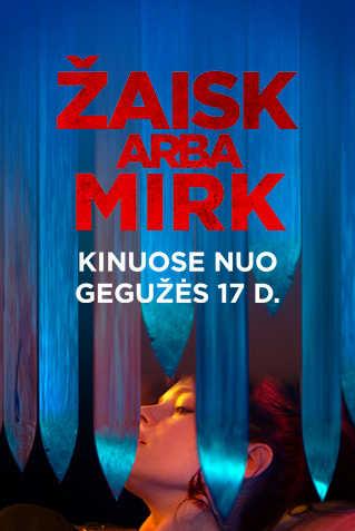 ŽAISK ARBA MIRK (Play or Die)
