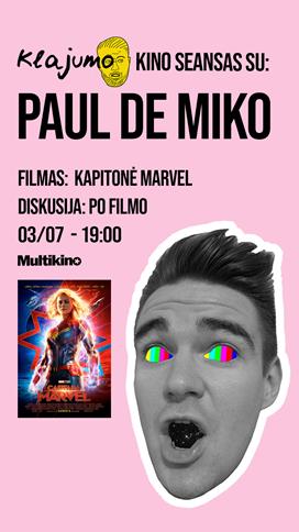 KLAJUMO SEANSAS SU PAUL DE MIKO - KAPITONĖ MARVEL