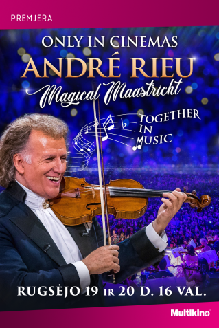 ANDRE RIEU: MAGICAL MAASTRICHT: TOGETHER IN MUSIC