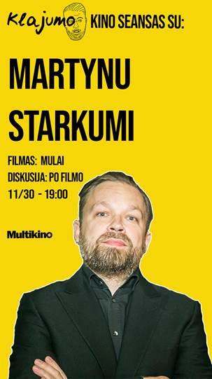 Klajumo kino seansas su Martynu Starkumi / Mulai